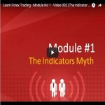 Learn Forex Trading - Module No 1 - Video 002 (The Indicator Myth)